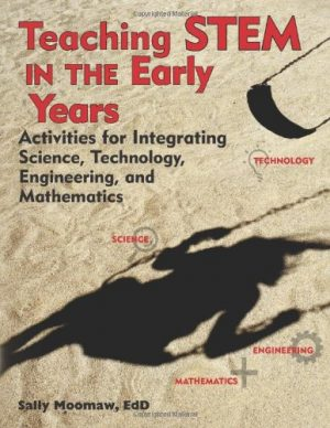 Teaching STEM in the Early Years: Activities for Integrating Science, Technology, Engineering, and Mathematics-0