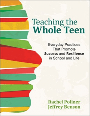Teaching the Whole Teen: Everyday Practices That Promote Success and Resilience in School and Life-0