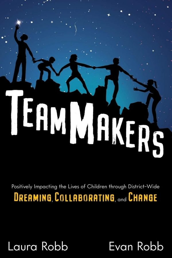 TeamMakers: Positively Impacting the Lives of Children through District-Wide Dreaming, Collaborating, and Change-0