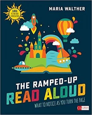The Ramped-Up Read Aloud: What to Notice as You Turn the Page [Grades PreK-3]-0
