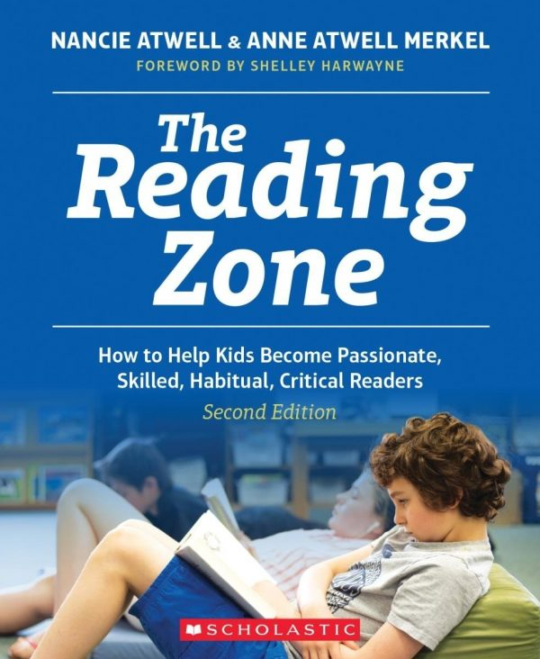 The Reading Zone, 2nd Edition: How to Help Kids Become Skilled, Passionate, Habitual, Critical Readers-0