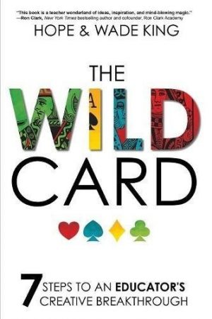 The Wild Card: 7 Steps to an Educator's Creative Breakthrough-0