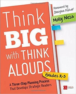 Think Big With Think Alouds, Grades K-5: A Three-Step Planning Process That Develops Strategic Readers-0