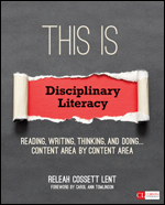 This Is Disciplinary Literacy: Reading, Writing, Thinking, and Doing . . . Content Area by Content Area-0