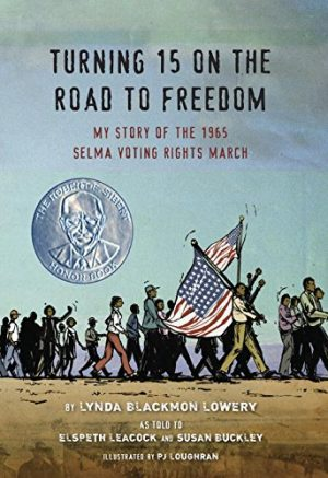 Turning 15 on the Road to Freedom: My Story of the Selma Voting Rights March-0