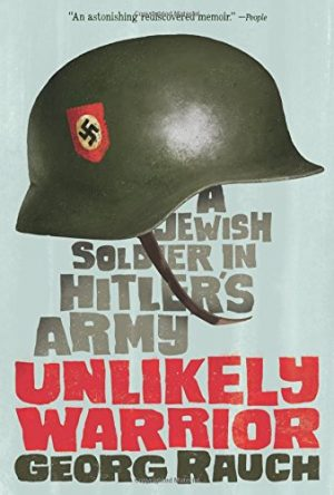 Unlikely Warrior: A Jewish Soldier in Hitler's Army-0