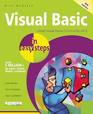 Visual Basic in easy steps: Covers Visual Basic 2015-0