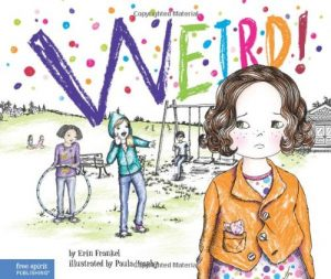 Weird!: A Story About Dealing with Bullying in Schools (The Weird! Series) -0