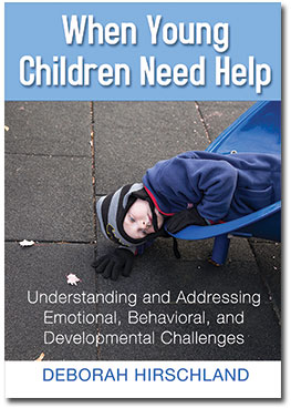 When Young Children Need Help: Understanding and Addressing Emotional, Behavioral, and Developmental Challenges-0