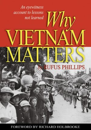 Why Vietnam Matters: An Eyewitness Account of Lessons Not Learned-0