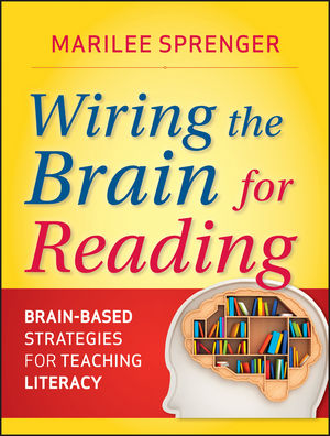Wiring the Brain for Reading : Brain-Based Strategies for Teaching Literacy-0