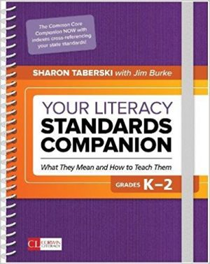 Your Literacy Standards Companion, Grades K-2: What They Mean and How to Teach Them-0