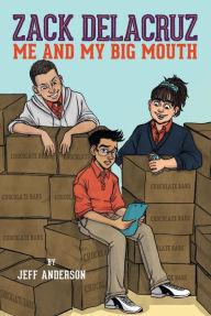 Zack Delacruz: Me and My Big Mouth-0